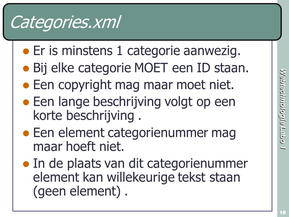Categories.xml Er is minstens 1 categorie aanwezig.