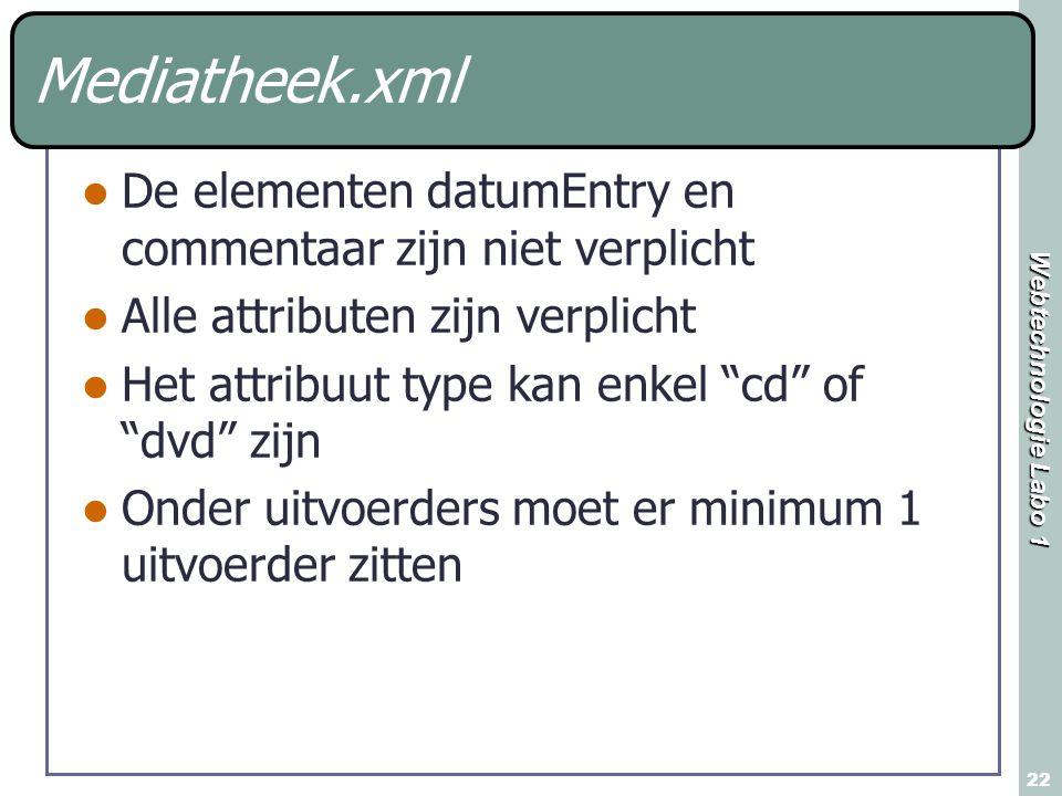 Mediatheek.xml De elementen datumEntry en commentaar zijn niet verplicht. Alle attributen zijn verplicht.