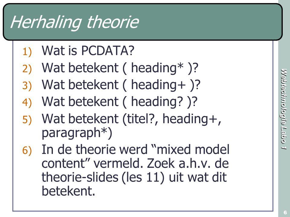 Herhaling theorie Wat is PCDATA Wat betekent ( heading* )