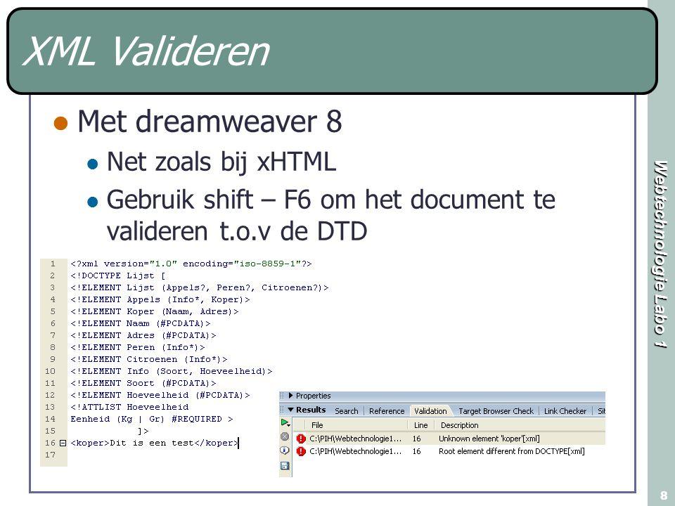 XML Valideren Met dreamweaver 8 Net zoals bij xHTML