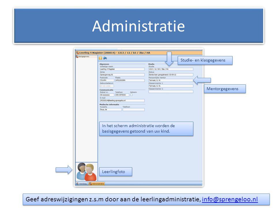 Administratie Studie- en klasgegevens. Mentorgegevens. In het scherm administratie worden de basisgegevens getoond van uw kind.