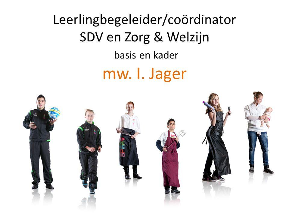 Leerlingbegeleider/coördinator SDV en Zorg & Welzijn basis en kader mw