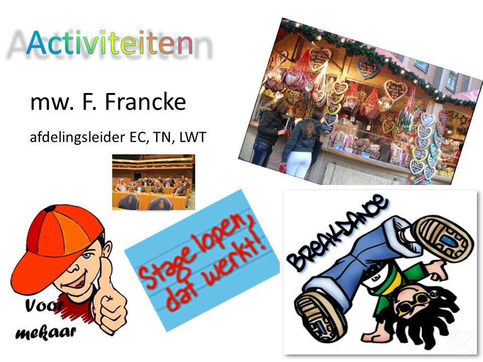 Activiteiten mw. F. Francke afdelingsleider EC, TN, LWT