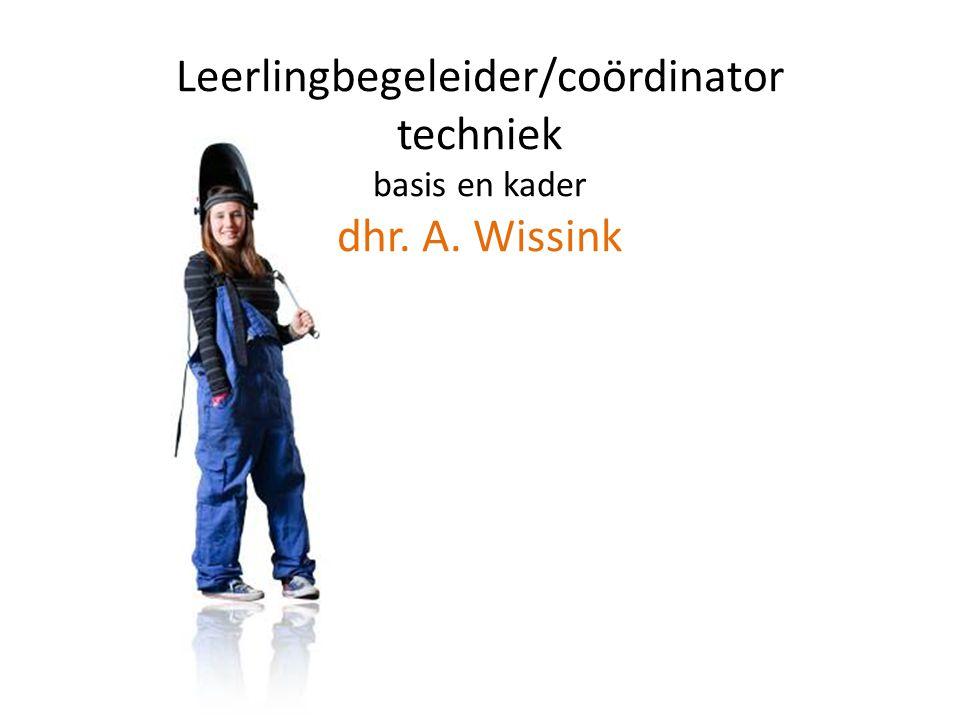 Leerlingbegeleider/coördinator techniek basis en kader dhr. A. Wissink