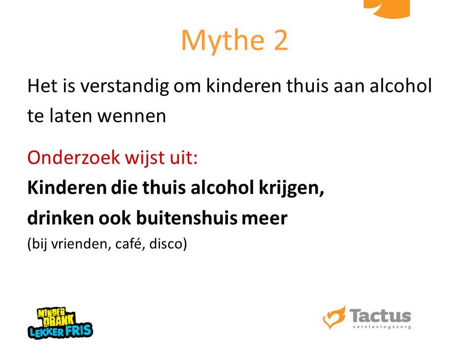 Mythe 2 Het is verstandig om kinderen thuis aan alcohol