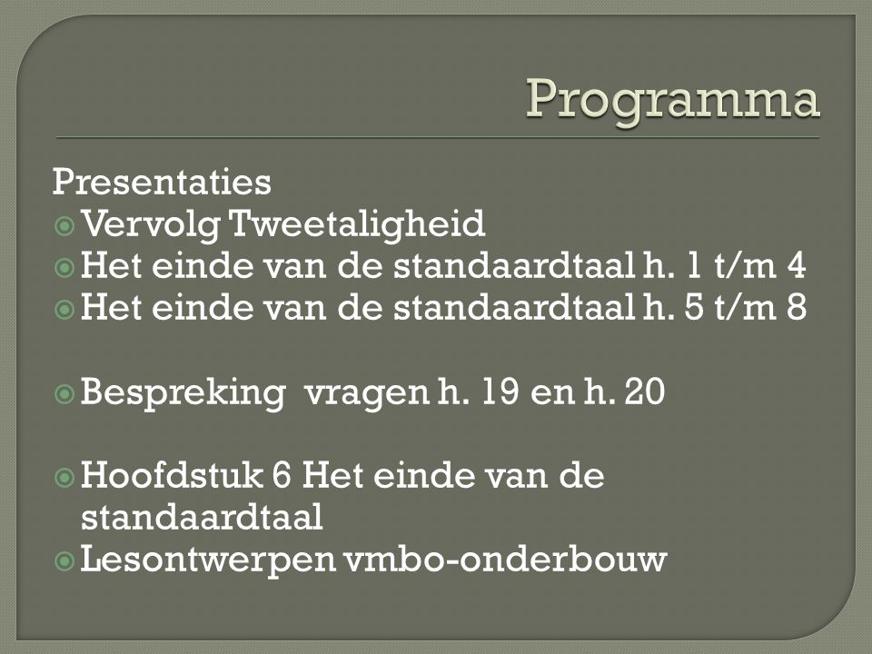 Programma Presentaties Vervolg Tweetaligheid