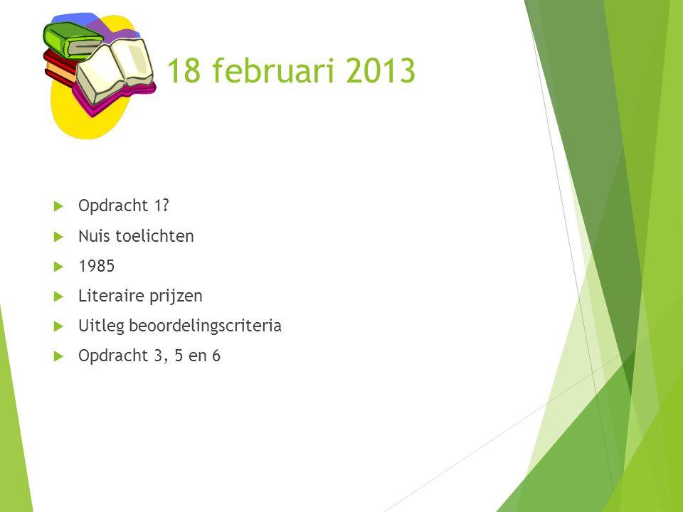18 februari 2013 Opdracht 1 Nuis toelichten 1985 Literaire prijzen