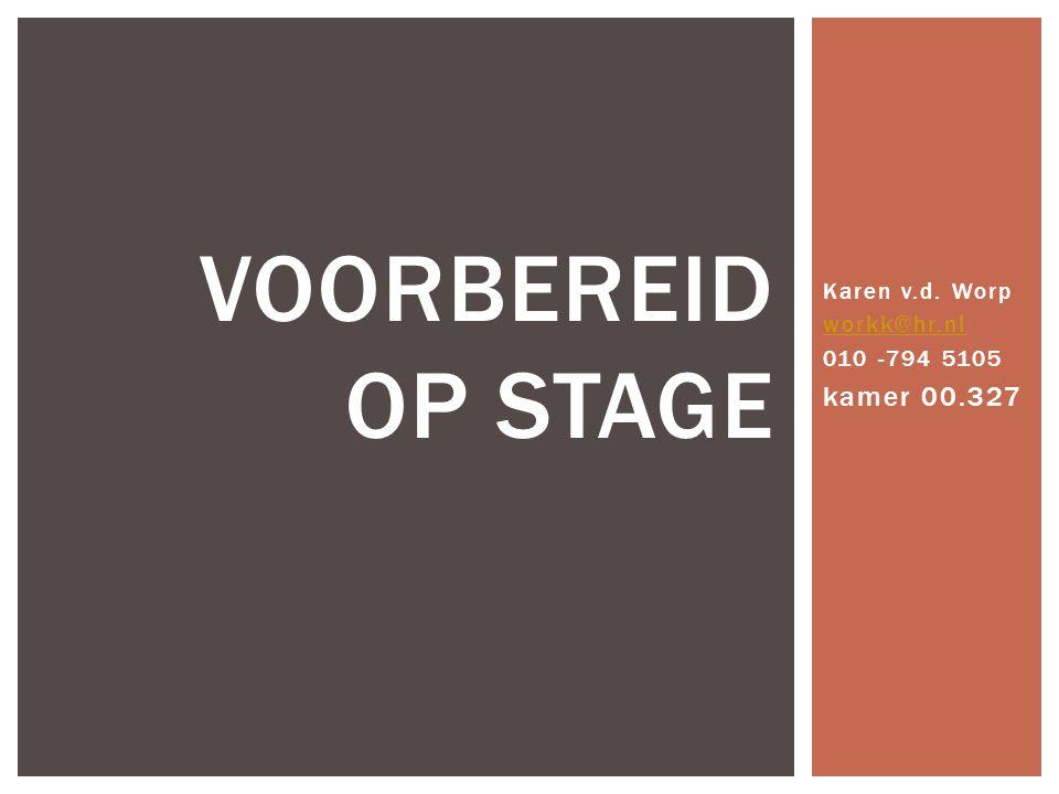 Karen v.d. Worp workk@hr.nl 010 -794 5105 kamer 00.327