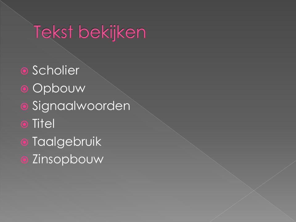 Tekst bekijken Scholier Opbouw Signaalwoorden Titel Taalgebruik