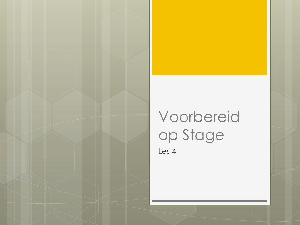 Voorbereid op Stage Les 4