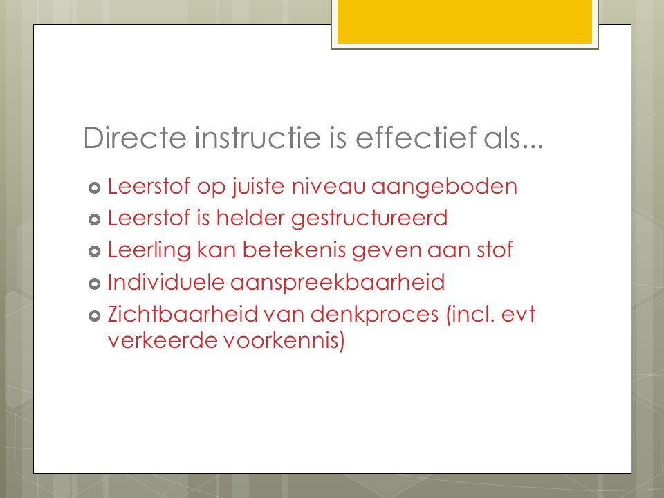 Directe instructie is effectief als...