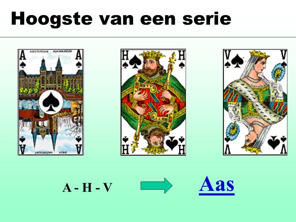 Hoogste van een serie Aas A - H - V