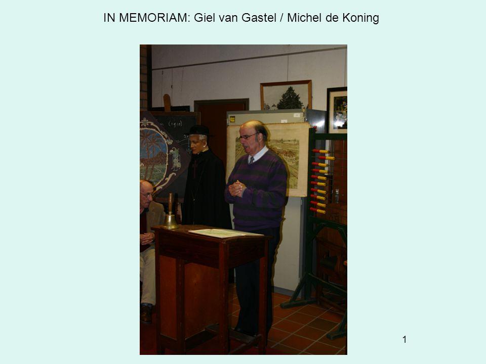 IN MEMORIAM: Giel van Gastel / Michel de Koning