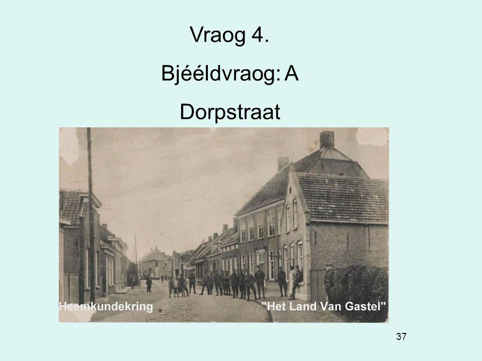 Vraog 4. Bjééldvraog: A Dorpstraat