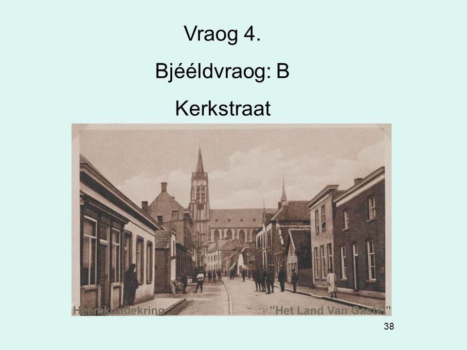 Vraog 4. Bjééldvraog: B Kerkstraat
