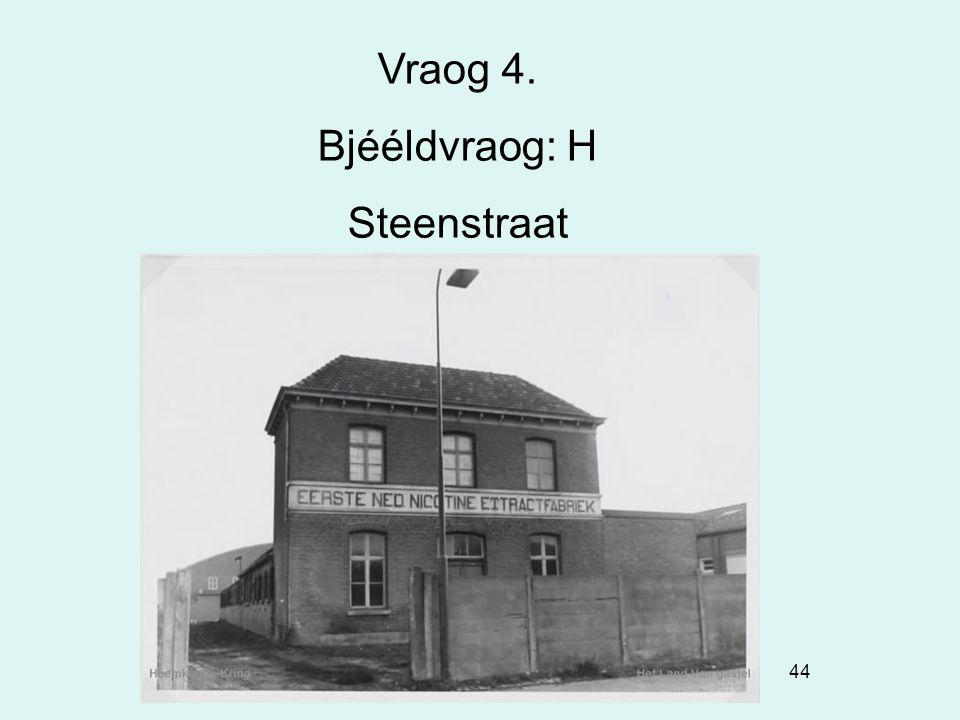Vraog 4. Bjééldvraog: H Steenstraat