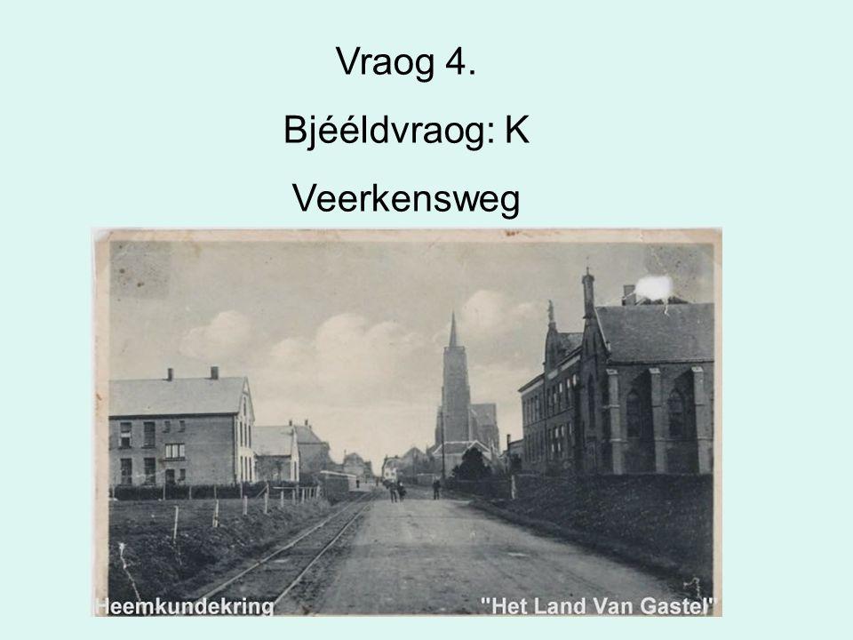 Vraog 4. Bjééldvraog: K Veerkensweg