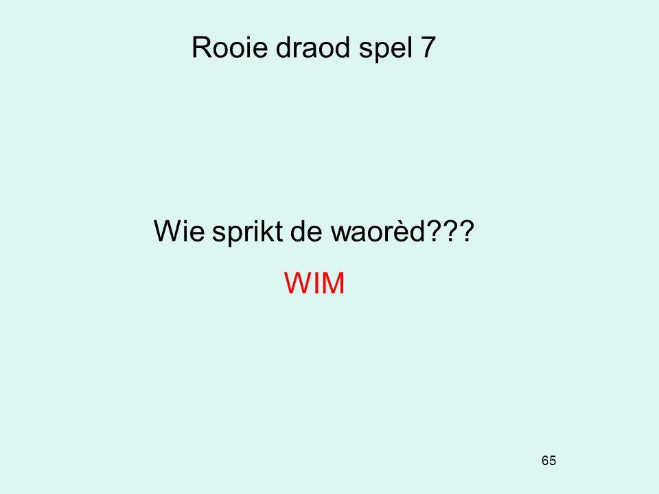 Rooie draod spel 7 Wie sprikt de waorèd WIM