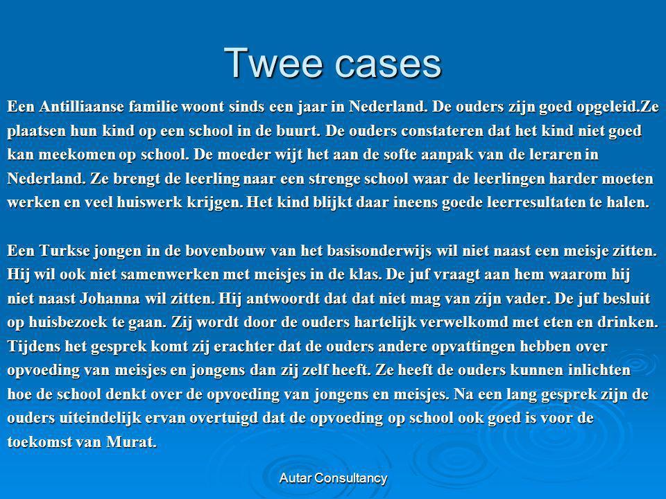 Twee cases Een Antilliaanse familie woont sinds een jaar in Nederland. De ouders zijn goed opgeleid.Ze.