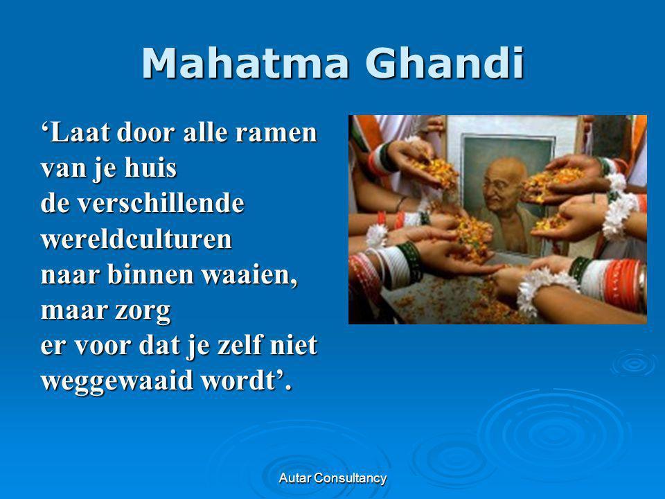 Mahatma Ghandi 'Laat door alle ramen van je huis de verschillende
