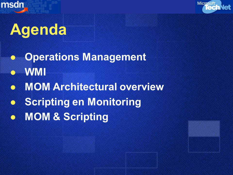 Agenda Operations Management WMI MOM Architectural overview