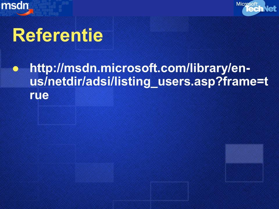 Referentie http://msdn.microsoft.com/library/en-us/netdir/adsi/listing_users.asp frame=true