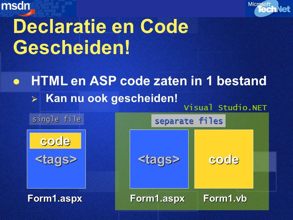 Declaratie en Code Gescheiden!