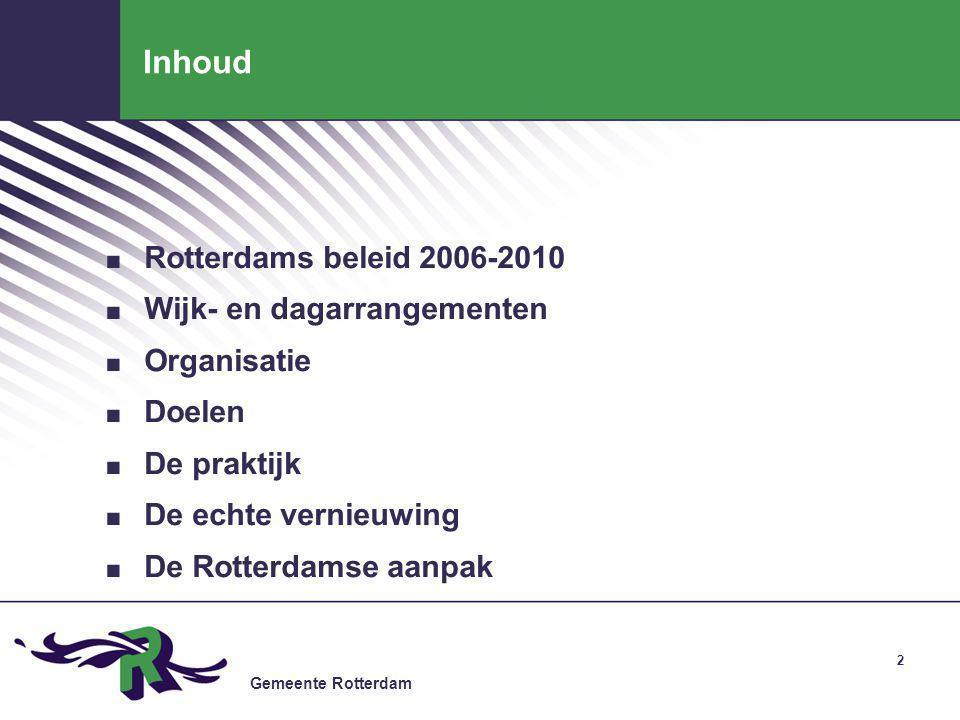 Inhoud Rotterdams beleid 2006-2010 Wijk- en dagarrangementen