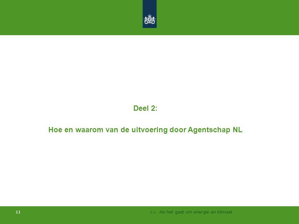 Hoe en waarom van de uitvoering door Agentschap NL