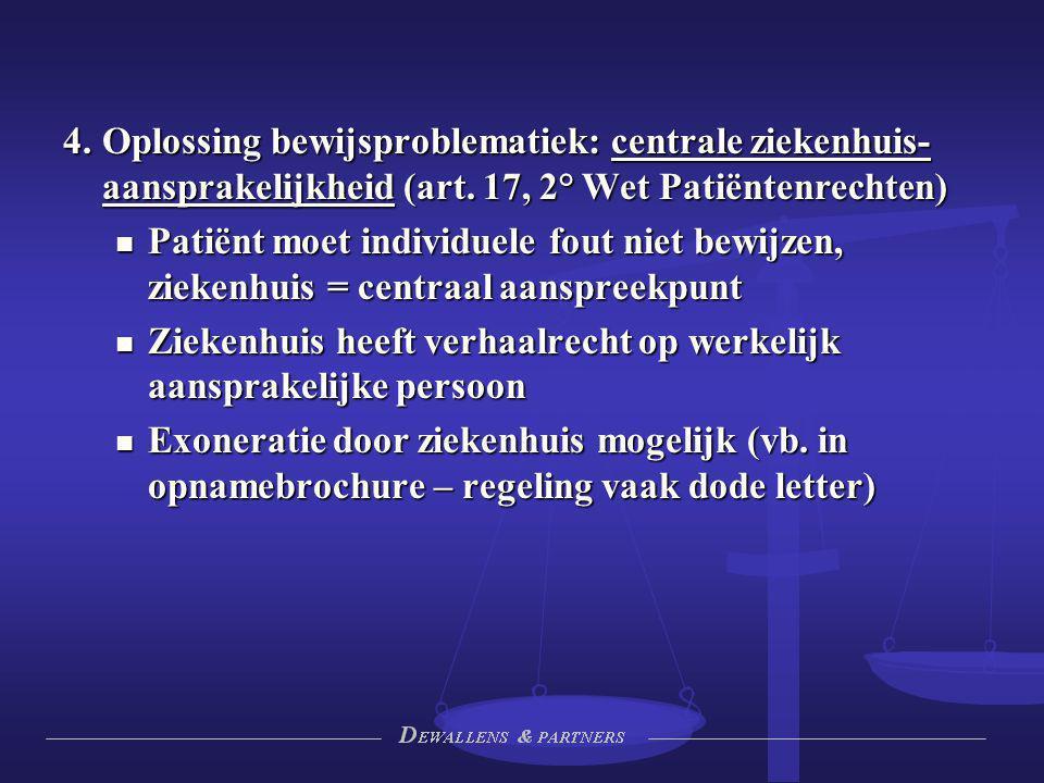 4. Oplossing bewijsproblematiek: centrale ziekenhuis-aansprakelijkheid (art. 17, 2° Wet Patiëntenrechten)