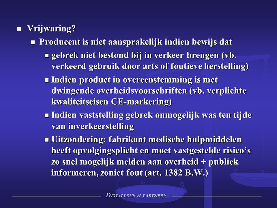 Vrijwaring Producent is niet aansprakelijk indien bewijs dat.