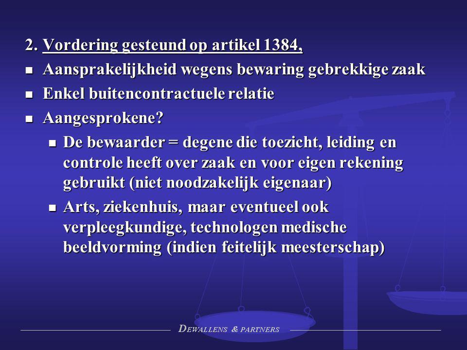 2. Vordering gesteund op artikel 1384,