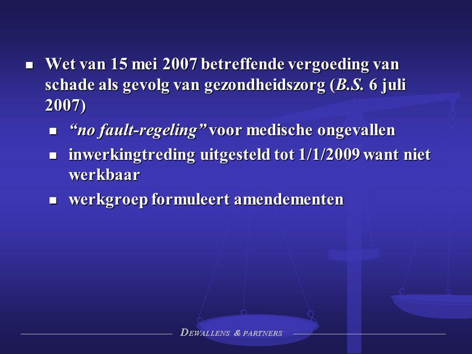 Wet van 15 mei 2007 betreffende vergoeding van schade als gevolg van gezondheidszorg (B.S. 6 juli 2007)