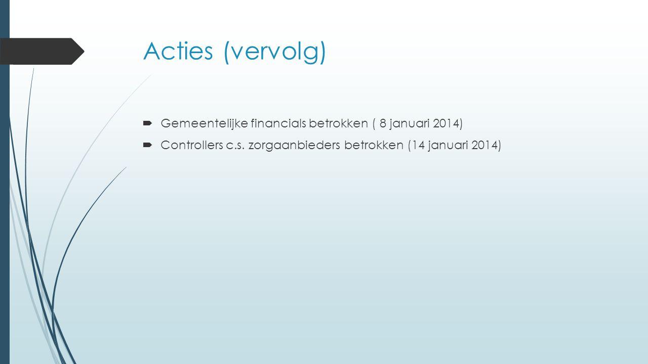 Acties (vervolg) Gemeentelijke financials betrokken ( 8 januari 2014)