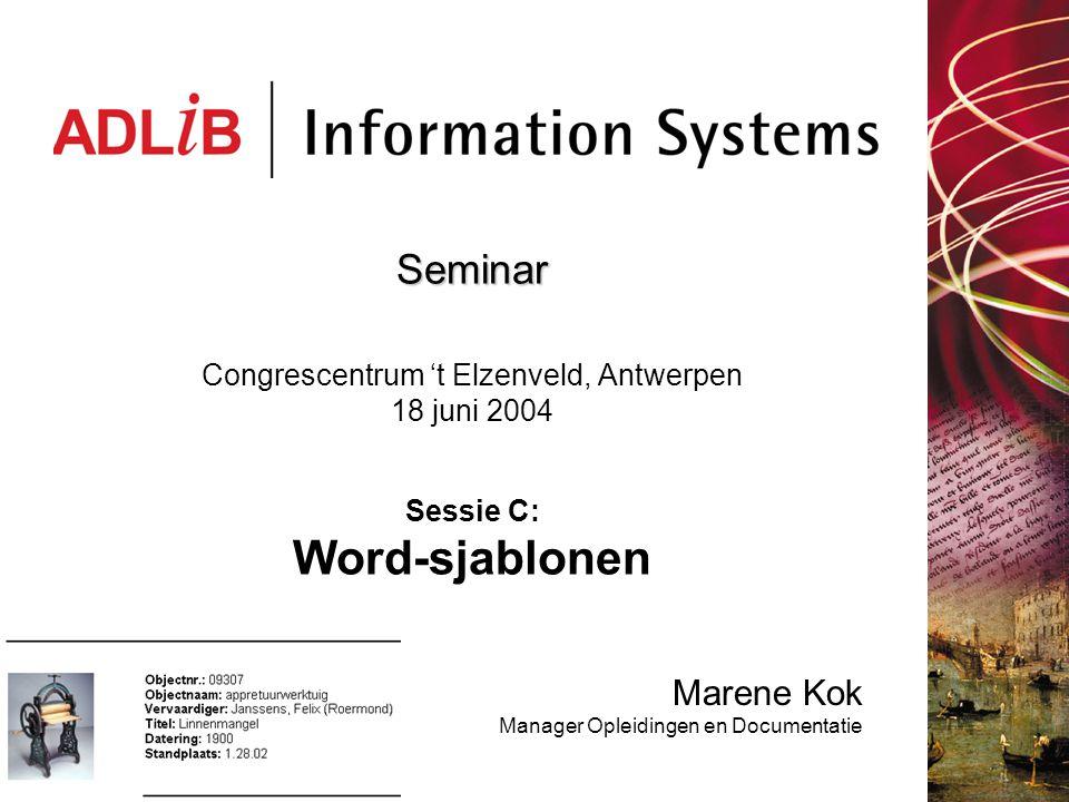 Seminar Congrescentrum 't Elzenveld, Antwerpen 18 juni 2004 Sessie C: Word-sjablonen