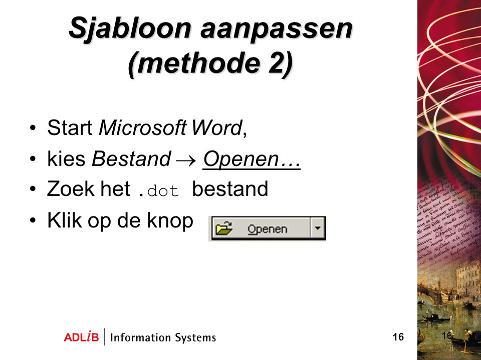 Sjabloon aanpassen (methode 2)