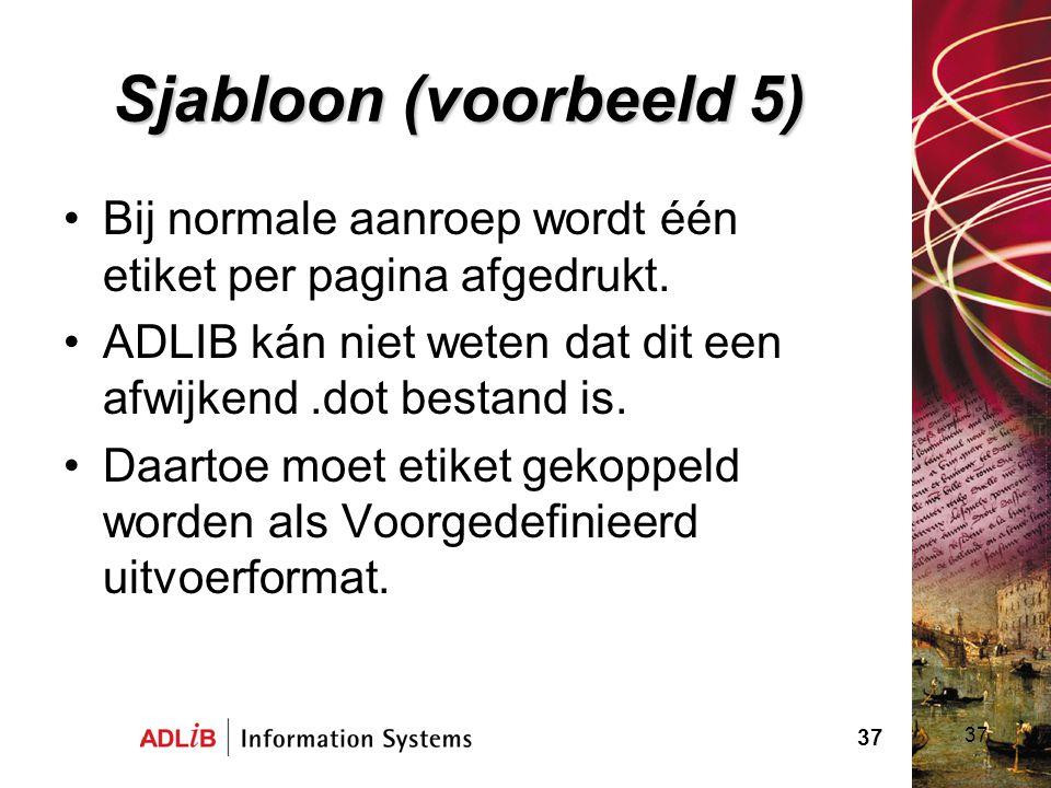 Sjabloon (voorbeeld 5) Bij normale aanroep wordt één etiket per pagina afgedrukt. ADLIB kán niet weten dat dit een afwijkend .dot bestand is.