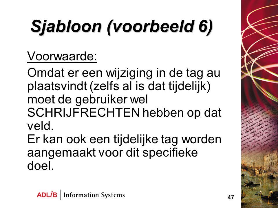 Sjabloon (voorbeeld 6) Voorwaarde: