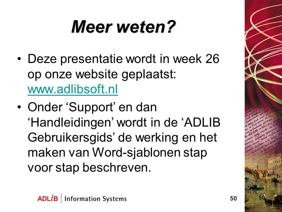 Meer weten Deze presentatie wordt in week 26 op onze website geplaatst: www.adlibsoft.nl.
