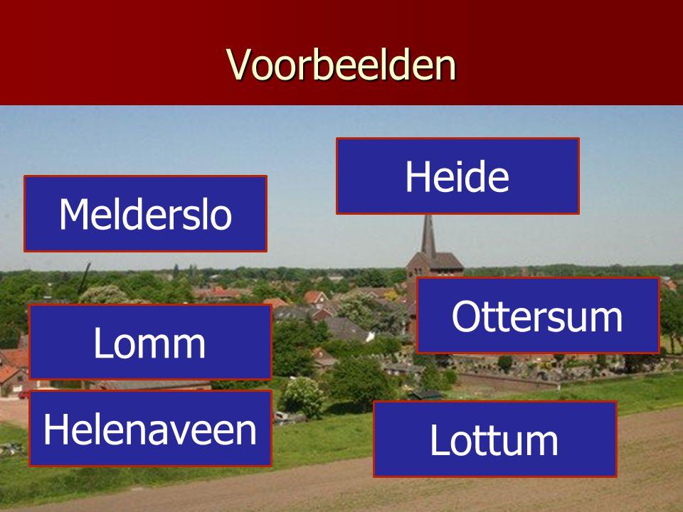 Voorbeelden Heide Melderslo Ottersum Lomm Helenaveen Lottum