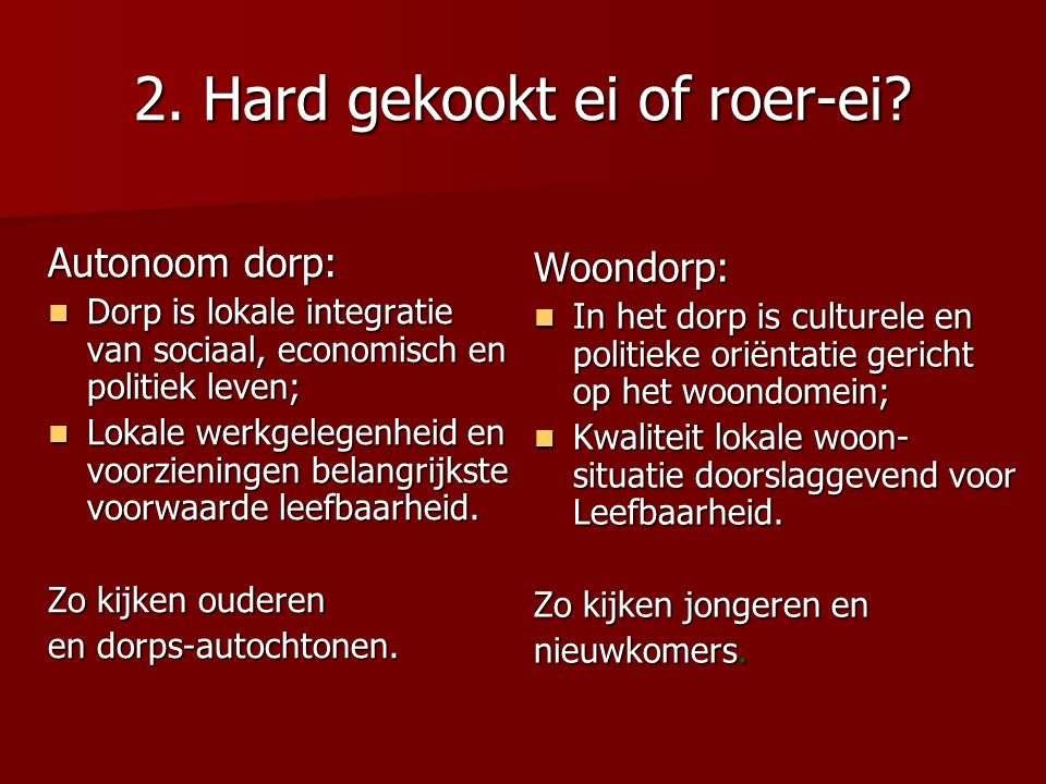 2. Hard gekookt ei of roer-ei