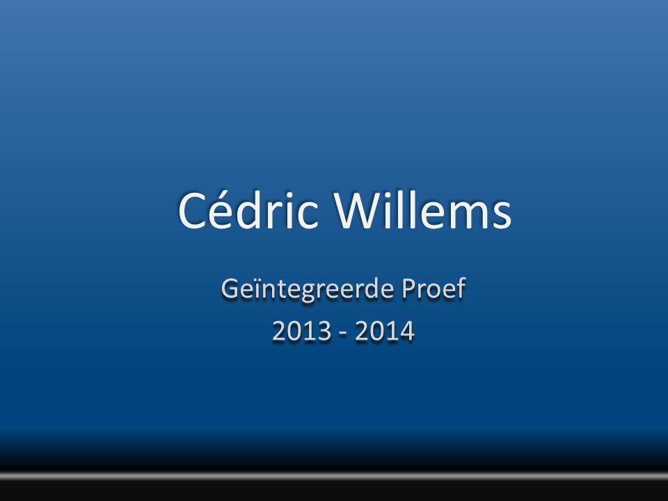 Cédric Willems Geïntegreerde Proef 2013 - 2014