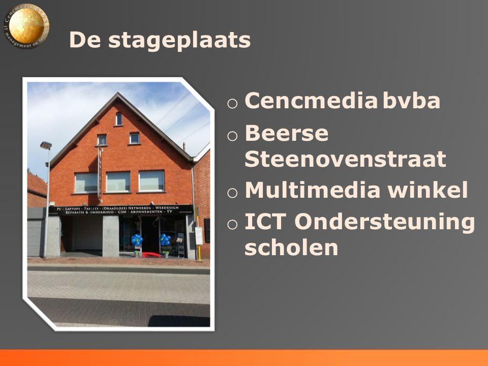 De stageplaats Cencmedia bvba Beerse Steenovenstraat Multimedia winkel ICT Ondersteuning scholen