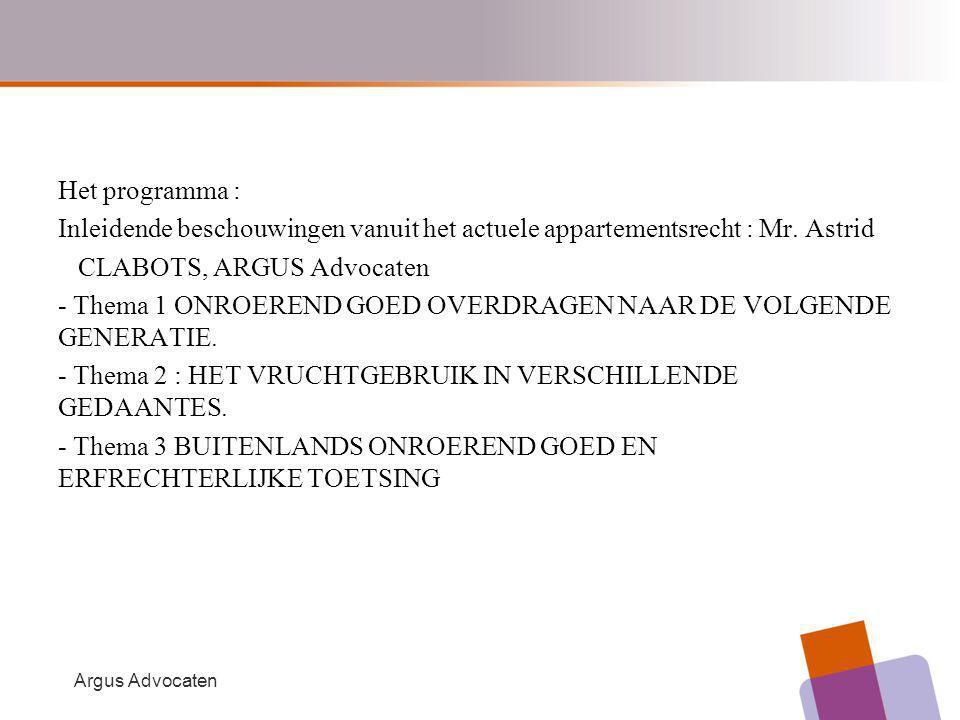 Het programma : Inleidende beschouwingen vanuit het actuele appartementsrecht : Mr.