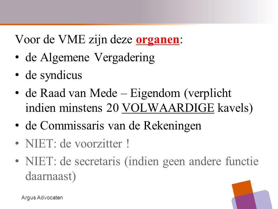 Voor de VME zijn deze organen: