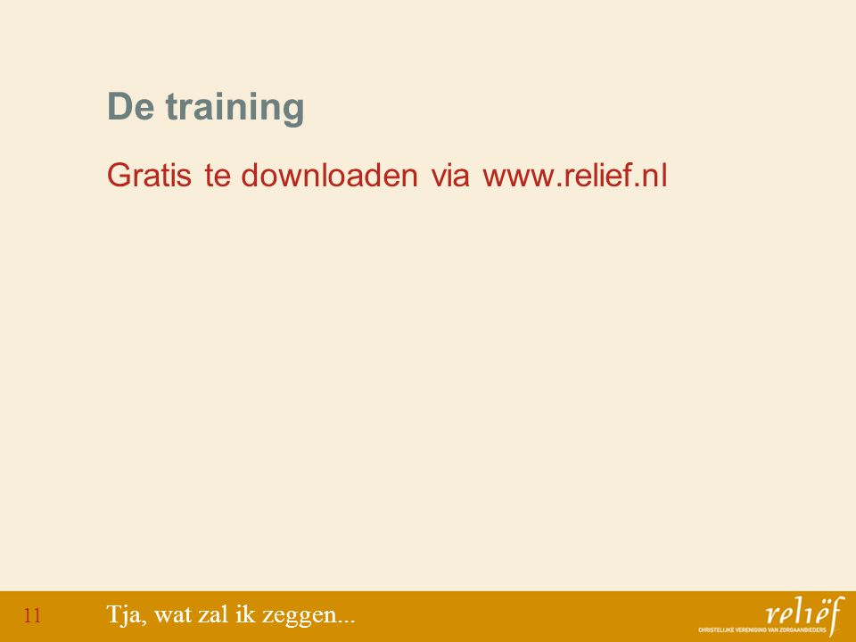 De training Gratis te downloaden via www.relief.nl