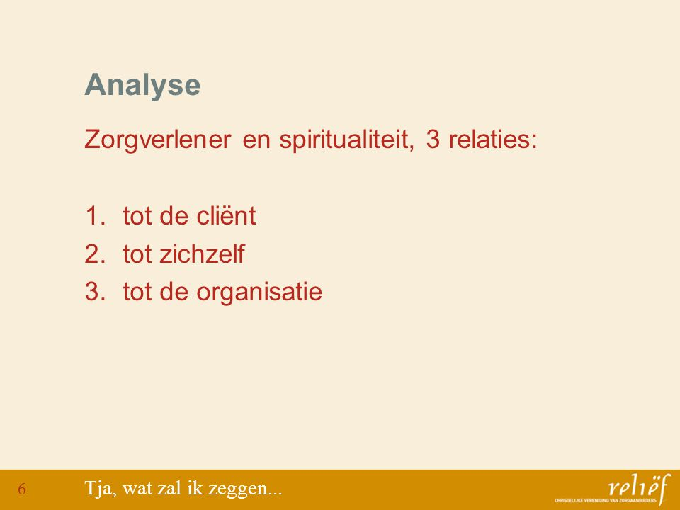 Analyse Zorgverlener en spiritualiteit, 3 relaties: tot de cliënt