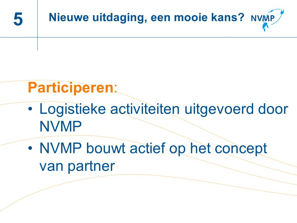 5 Participeren: Logistieke activiteiten uitgevoerd door NVMP