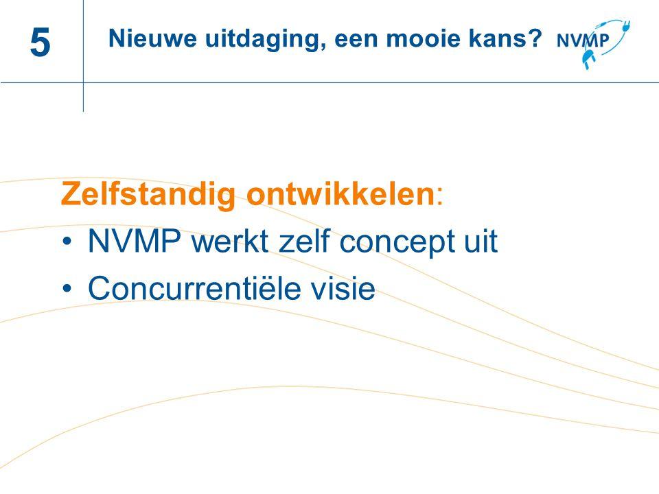 5 Zelfstandig ontwikkelen: NVMP werkt zelf concept uit