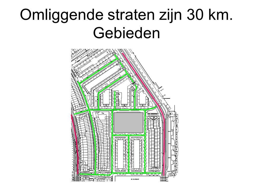 Omliggende straten zijn 30 km. Gebieden
